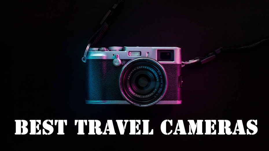 Best Travel Cameras